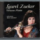 LAUREL ZUCKER - Virtuoso Flutist - 1993 CD (Cantilena Records - 660012)