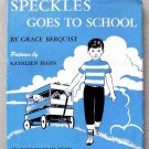 SPECKLES GOES TO SCHOOL by Grace Berquist - 1952 - AN EASY-TO-READ BOOK