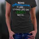 Being Attractive? Easy,  Being Attractive Is Like Living Life On Easy Mode Shirt