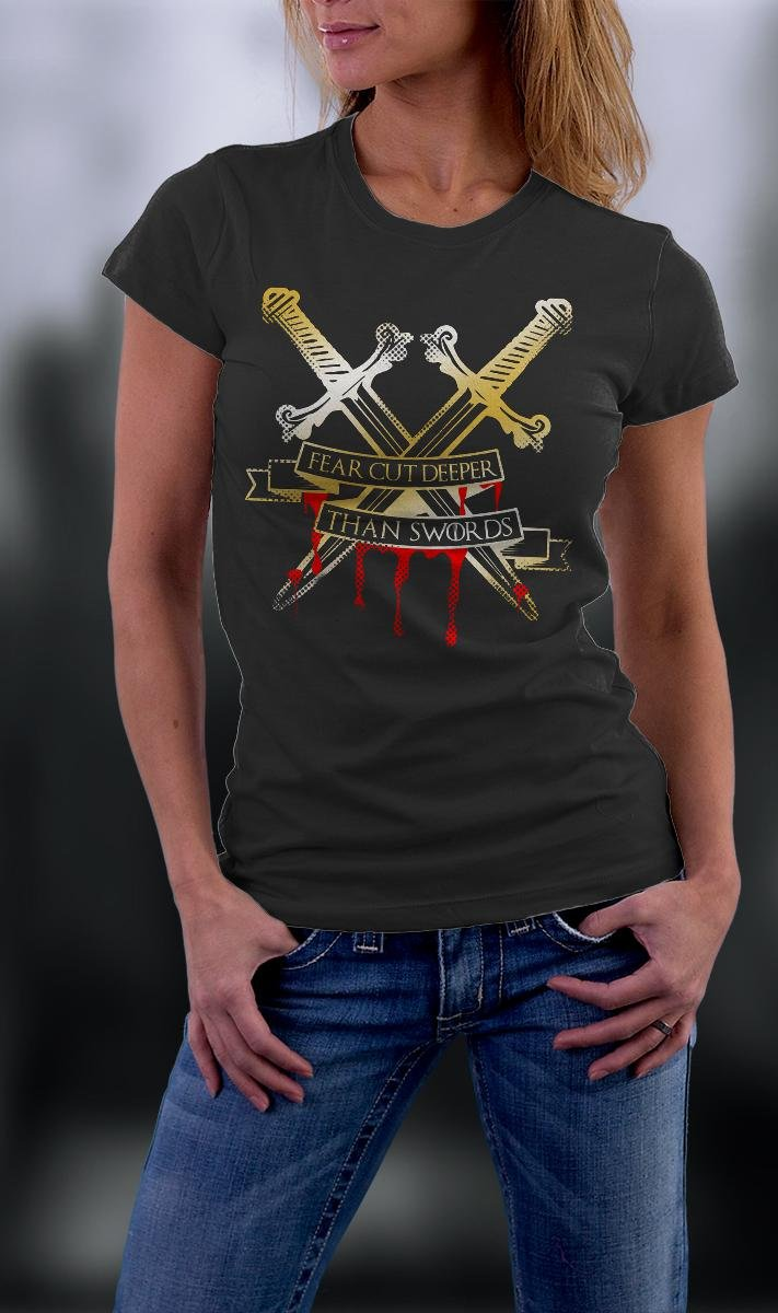 Game Of Thrones , Fear Cut Deeper Than The Sword Shirt