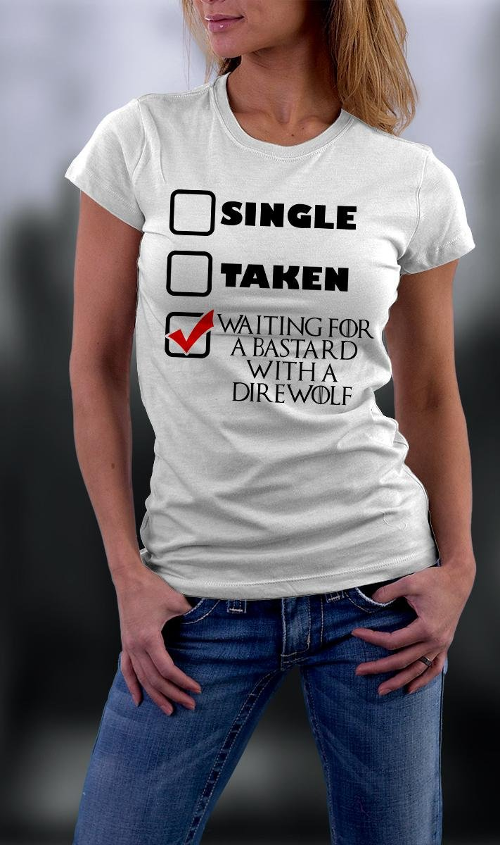 Game Of Thrones ,Single Taken  Waiting For A Bastard With A DireWolf Shirt