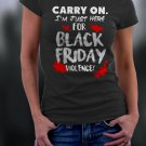 Black Friday, Carry On. I'm Just Here For Black Friday Violence Shirt