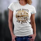 Christmas Shirt, Dear Santa, Oatmeal Cookies Or Bust Shirt