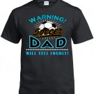 Soccer Dad, Warning Soccer Dad Will Yell Loudly Shirt