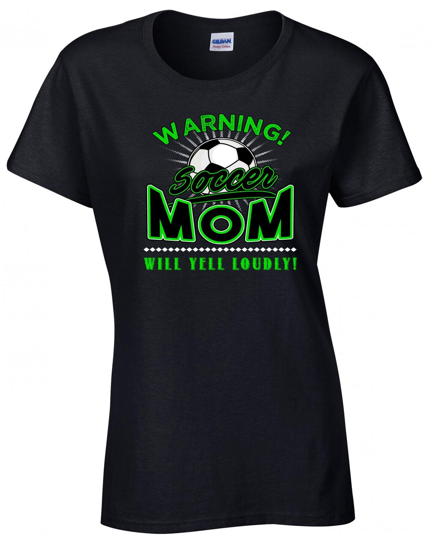 Soccer Mom, Warning Soccer Mom Will Yell Loudly Shirt