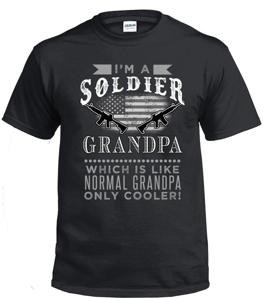 Soldier Grandpa,I'm A Soldier Grandpa, Which Is Like Normal Grandpa Only Cooler Shirt