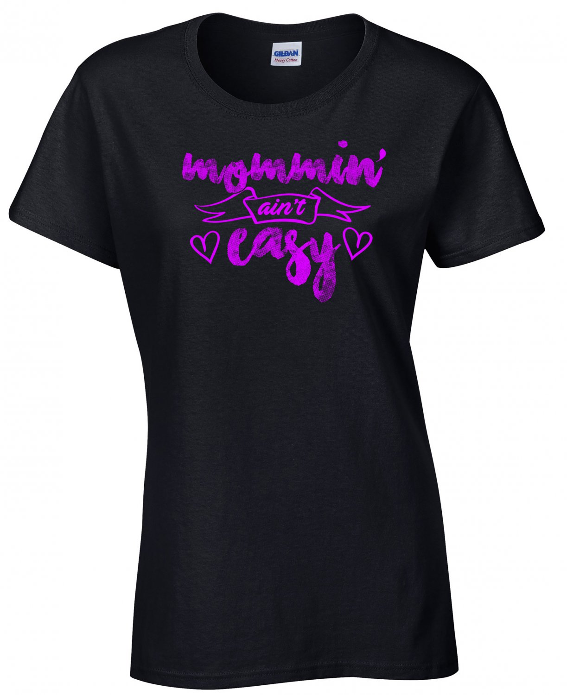 Mom Shirt, Mommin Ain't Easy Shirt