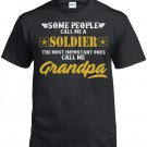 Soldier Grandpa, Some People Call Me A Soldier The Most Important ones Call Me Grandpa Shirt