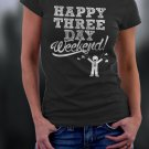 Labor Day,Long Weekend, Happy Three Day Weekend Shirt