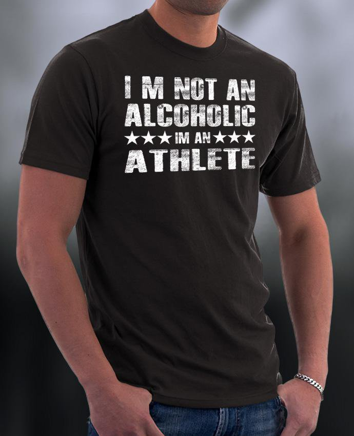 I'm Not An Alcoholic I'm An Athlete Shirt