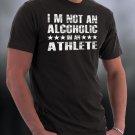 I'm Not An Alcoholic I'm An Athlete Shirt
