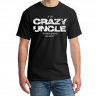 Crazy Uncle, I'm The Crazy Uncle Everyone Warned You About Shirt