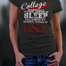 College Life, College Is Basically Several Months Of Sleep Followed By Several Weeks Of Hell Shirt