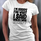 Funny Shirt, I'm Sorry For what I Said When I was Hungry Shirt