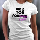 Funny Shirt, Me And You For A Week Shirt
