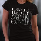 Dinner Is Ready When The Smoke Alarm Goes Off Shirt