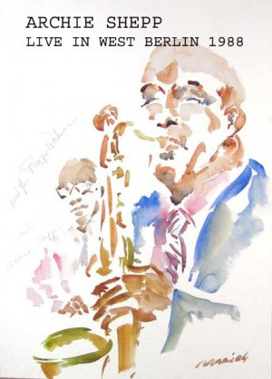 Archie Shepp - Live In West Berlin 1988
