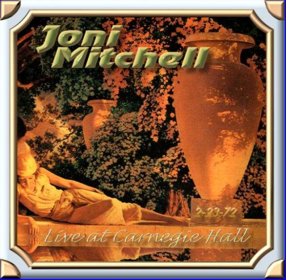 Joni Mitchell -  Carnegie Hall 1972