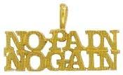 """No Pain No Gain"" Pendant In Gold  w-192"