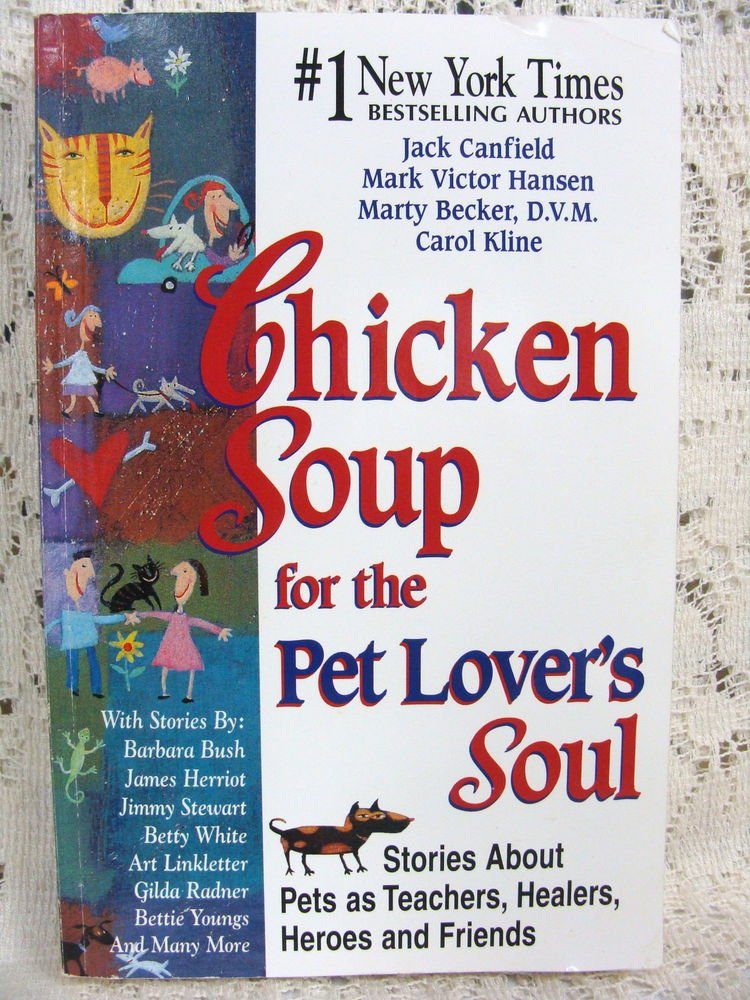 Chicken Soup for the Pet Lover's Soul: Stories About Pets As Teachers,...