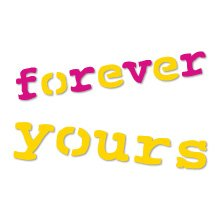 phrase Forever Yours  Ellision Sizzix Thin Cut