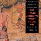 Daniel H Usner Jr - Indians Settlers and Slaves in a Frontier Exchange Economy