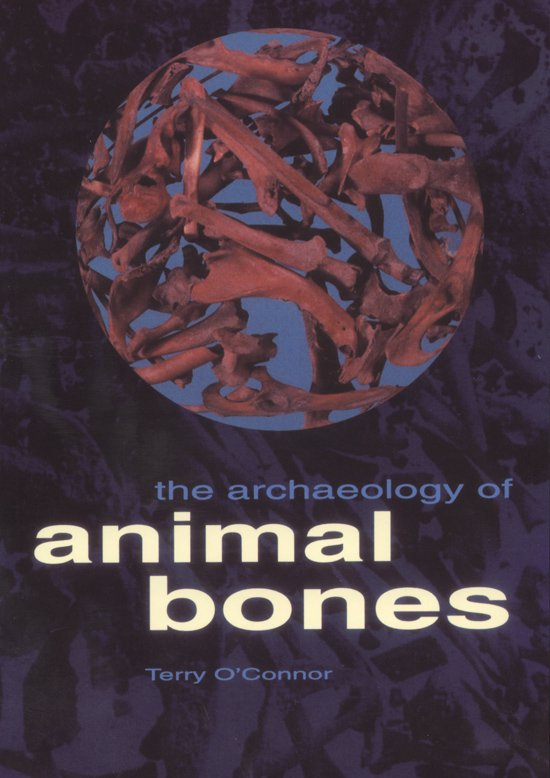 Archaeology of Animal Bones- #4 Texas A&M University Anthropology Series / The