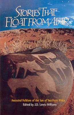 Stories that Float from Afar: Ancestral Folklore of the San of South Africa- #5 Texas A&M ...