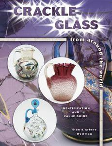 Crackle Glass : From Around the World by Arlene Weitman and Stan Weitman...