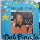 BOB PINODO show master of africa AFRO FUNK SOUL BLUES HIGHLIFE LP