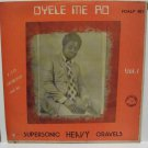 F.J.O. AKOKONO & SUPERSONIC HEAVY GRAVELS oyele me ro RARE FUNKY HIGHLIFE LP mp3
