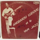 ANGBAKOU LUDOVIC & YAPI JAZZ DANCEFLOOR SOUKOUS HIGHLIFE LATIN IVORY COAST ♬