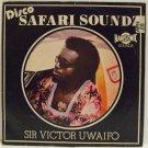 SIR VICTOR UWAIFO disco safari soundz HEAVY AFRO FUNK LATIN♬