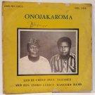 CHIEF INEY UGUSSEY & ISOKO LYRIC MASTER'S BAND onojakaroma HIGHLIFE NIGERIA LP