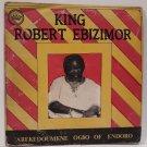 KING ROBERT EBIZIMOR arekedoumene ogbo of endoro HIGHLIFE NIGERIA LP