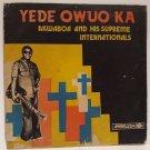 AKWABOA & HIS SUPREME INTL yede owuo ka FUNKY HIGHLIFE GHANA ♬