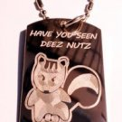 Military Dog Tag Metal Chain Necklace - Have You Seen Deez Nutz Nuts Squirrel