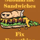Submarine Sandwiches Fix Everything Food Humor - Rectangle Refrigerator Magnet