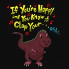 If You're Happy.. Can't Clap Funny T-Rex Dinosaur Humor - Vinyl Print Poster