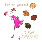 """I'm So Perfect, I Fart Muffins"" Funny Drawing Humor - Vinyl Sticker"