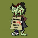 "Zombies Were People Funny Undead w/ Sign ""We're People Too"" - Vinyl Sticker"