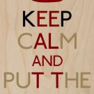 Keep Calm & Put The Kettle On British UK - Plywood Wood Print Poster Wall Art