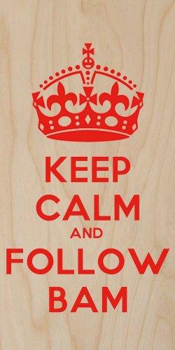 Keep Calm & Follow Bam Red - Plywood Wood Print Poster Wall Art