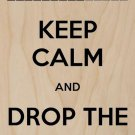 Keep Calm & Drop The Bass EQ Audio - Plywood Wood Print Poster Wall Art