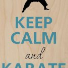 Keep Calm & Karate On - Plywood Wood Print Poster Wall Art