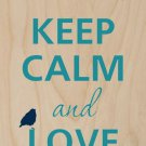 Keep Calm & Love Birds on Powerlines - Plywood Wood Print Poster Wall Art