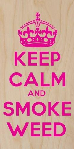 Keep Calm & Smoke Weed Pink  - Plywood Wood Print Poster Wall Art