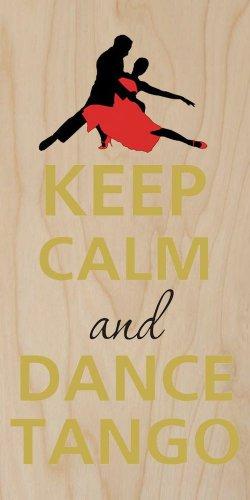 Keep Calm and Dance Tango - Plywood Wood Print Poster Wall Art