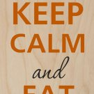 Keep Calm and Eat Eggs w/ Frying Pan - Plywood Wood Print Poster Wall Art