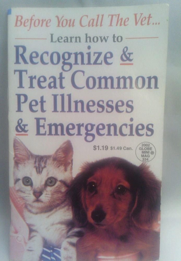 2002 GLOBE MINI MAG**HOW TO TREAT COMMON PET ILLNESSES/EMERGENCIES**DOGS CATS